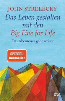 John Strelecky: Das Leben gestalten mit den Big Five for Life, Buch