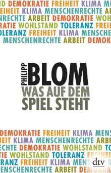 Philipp Blom: Was auf dem Spiel steht, Buch