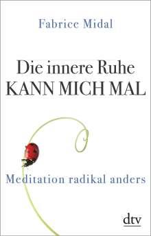 Fabrice Midal: Die innere Ruhe kann mich mal, Buch
