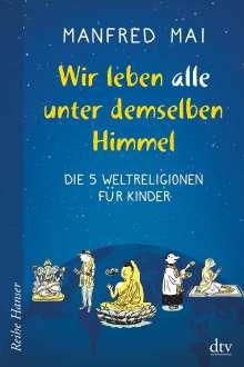Manfred Mai: Wir leben alle unter demselben Himmel, Buch