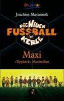 "Joachim Masannek: Die Wilden Fussballkerle 07. Maxi ""Tippkick"" Maximilian, Buch"