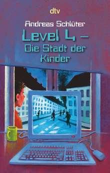 Andreas Schlüter: Level 4. Die Stadt der Kinder, Buch