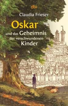 Claudia Frieser: Oskar und das Geheimnis der verschwundenen Kinder, Buch