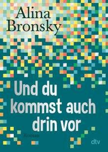 Alina Bronsky: Und du kommst auch drin vor, Buch
