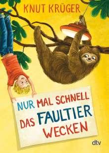 Knut Krüger: Nur mal schnell das Faultier wecken, Buch
