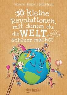 Pierdomenico Baccalario: 50 kleine Revolutionen, mit denen du die Welt (ein bisschen) schöner machst, Buch