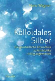 Hans Wagner: Kolloidales Silber, Buch