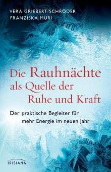 Vera Griebert-Schröder: Die Rauhnächte als Quelle der Ruhe und Kraft, Buch