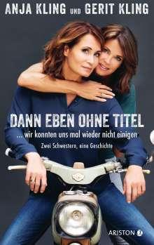 Anja Kling: Dann eben ohne Titel... Wir konnten uns mal wieder nicht einigen, Buch