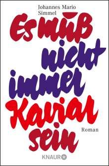 Johannes Mario Simmel: Es muß nicht immer Kaviar sein, Buch