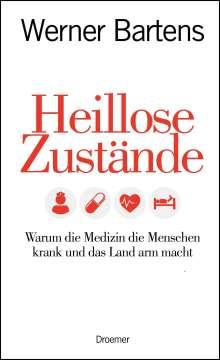 Werner Bartens: Heillose Zustände, Buch