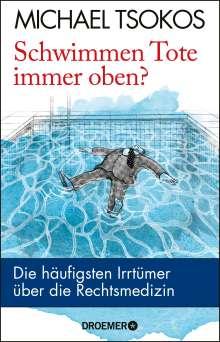 Michael Tsokos: Schwimmen Tote immer oben?, Buch