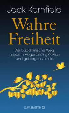 Jack Kornfield: Wahre Freiheit, Buch