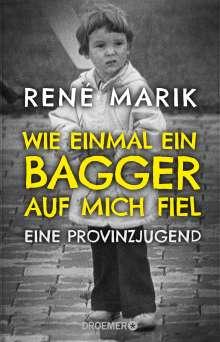René Marik: Wie einmal ein Bagger auf mich fiel, Buch