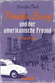 Kerstin Cantz: Fräulein Zeisig und der amerikanische Freund, Buch