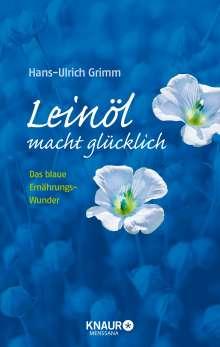 Hans-Ulrich Grimm: Leinöl macht glücklich, Buch