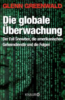 Glenn Greenwald: Die globale Überwachung, Buch
