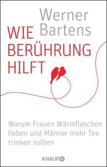 Werner Bartens: Wie Berührung hilft, Buch