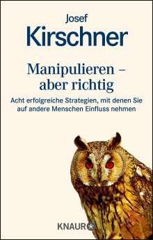 Josef Kirschner: Manipulieren, aber richtig, Buch