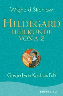 Wighard Strehlow: Hildegard-Heilkunde von A - Z, Buch