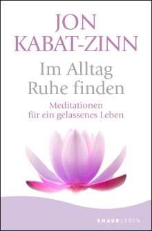 Jon Kabat-Zinn: Im Alltag Ruhe finden, Buch