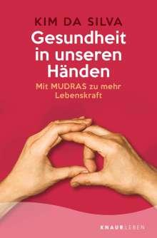 Kim Da Silva: Gesundheit in unseren Händen, Buch