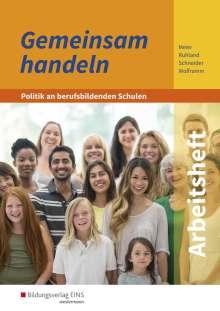 Barbara Meier: Gemeinsam handeln - Politik an berufsbildenden Schulen.. Arbeitsheft, Buch