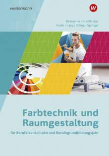 Lorenz Brandhuber: Farbtechnik und Raumgestaltung für Berufsfachschulen und Berufsgrundbildungsjahr. Schülerband, 1 Buch und 1 Diverse