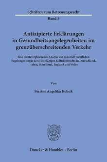 Perrine Angelika Kobsik: Antizipierte Erklärungen in Gesundheitsangelegenheiten im grenzüberschreitenden Verkehr., Buch