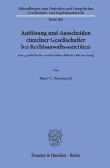 Marc-C. Pieronczyk: Auflösung und Ausscheiden einzelner Gesellschafter bei Rechtsanwaltssozietäten., Buch