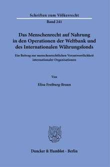 Elisa Freiburg-Braun: Das Menschenrecht auf Nahrung in den Operationen der Weltbank und des Internationalen Währungsfonds., Buch