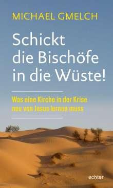 Michael Gmelch: Schickt die Bischöfe in die Wüste!, Buch