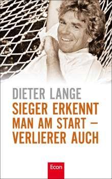 Dieter Lange: Sieger erkennt man am Start - Verlierer auch, Buch