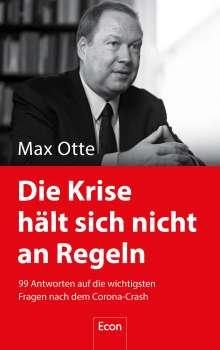 Max Otte: Die Krise hält sich nicht an Regeln, Buch