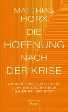 Matthias Horx: Die Hoffnung nach der Krise, Buch