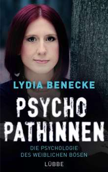 Lydia Benecke: Psychopathinnen, Buch