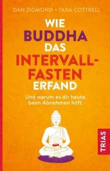 Dan Zigmond: Wie Buddha das Intervallfasten erfand, Buch