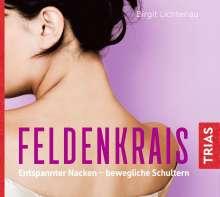 Birgit Lichtenau: Feldenkrais: Entspannter Nacken - bewegliche Schultern (Hörbuch), CD