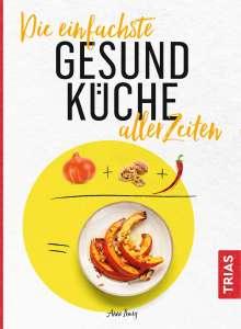Anne Iburg: Die einfachste Gesund-Küche aller Zeiten, Buch