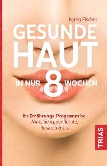 Karen Fischer: Gesunde Haut in nur 8 Wochen, Buch