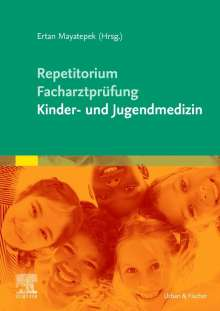 Ertan Mayatepek: Repetitorium für die Facharztprüfung Kinder- und Jugendmedizin, Buch