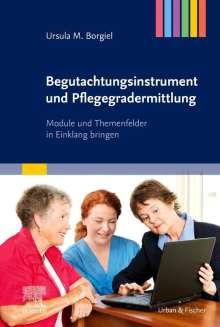 Ursula M. Borgiel: Begutachtungsinstrument und Pflegegradermittlung, Buch