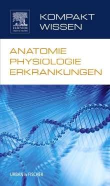 Urban & Fischer: Kompaktwissen Anatomie Physiologie Erkrankungen, Buch