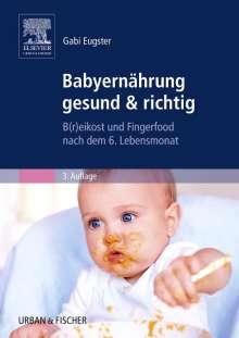 Gabi Eugster: Babyernährung gesund & richtig, Buch