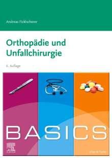 Andreas Ficklscherer: BASICS Orthopädie und Unfallchirurgie, Buch