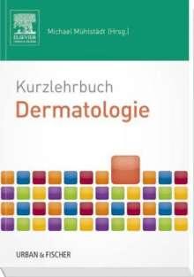 Michael Mühlstädt: Kurzlehrbuch Dermatologie, Buch