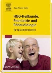 Hans Werner Eichel: HNO-Heilkunde, Phoniatrie und Pädaudiologie, Buch