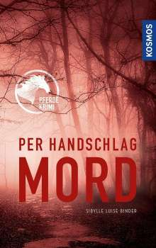 Sibylle Luise Binder: Per Handschlag Mord, Buch