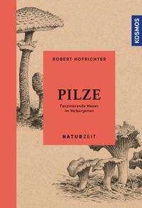 Robert Hofrichter: Naturzeit Pilze, Buch