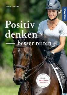 Jane Savoie: Positiv denken - besser reiten, Buch